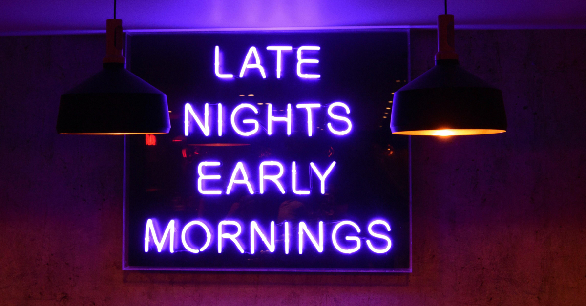 'Late nights early mornings' neon sign